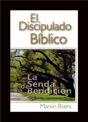 El Discípulado Bíblico - La Senda de Bendición-0