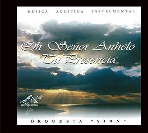 Oh Señor Anhelo tu Presencia - Orquesta Sion - CD-0